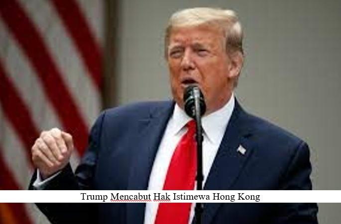 CHINA AKAN BALAS DENDAM, TERKAIT STATUS ISTIMEWA  HONG KONG YANG DICABUT AS